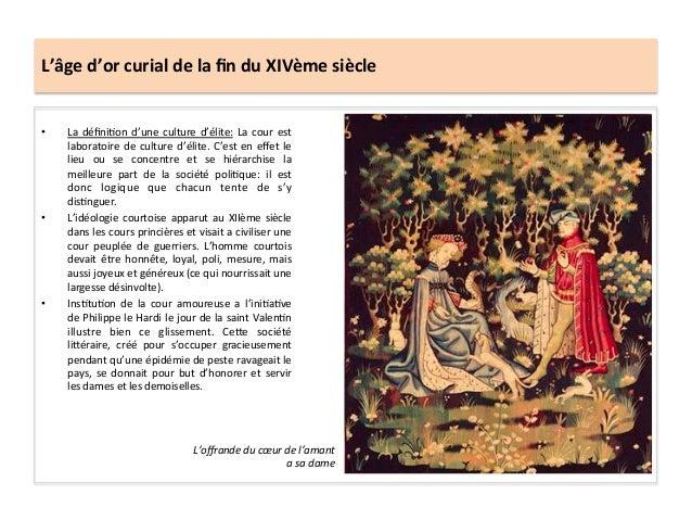 L'âge d'or curial de la fin du XIVème siècle • La définiLon d'une culture d'élite: La cour ...