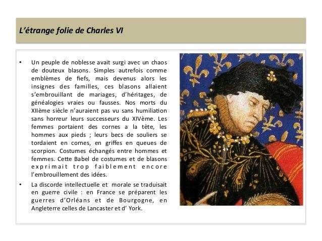 L'étrange folie de Charles VI • Un peuple de noblesse avait surgi avec un chaos de  douteux...