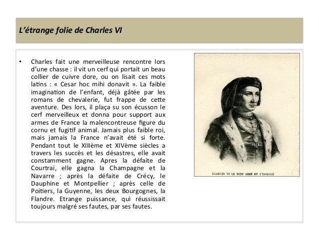 L'étrange folie de Charles VI • Charles  fait  une  merveilleuse  rencontre  lors d'une chasse ...