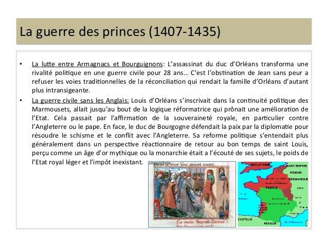 La guerre des princes (1407-‐1435) • La  luQe  entre  Armagnacs  et  Bourguignons:  L'assassinat ...