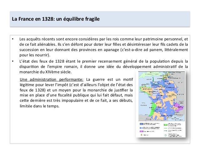La France en 1328: un équilibre fragile • Les acquêts récents sont encore considères par les...