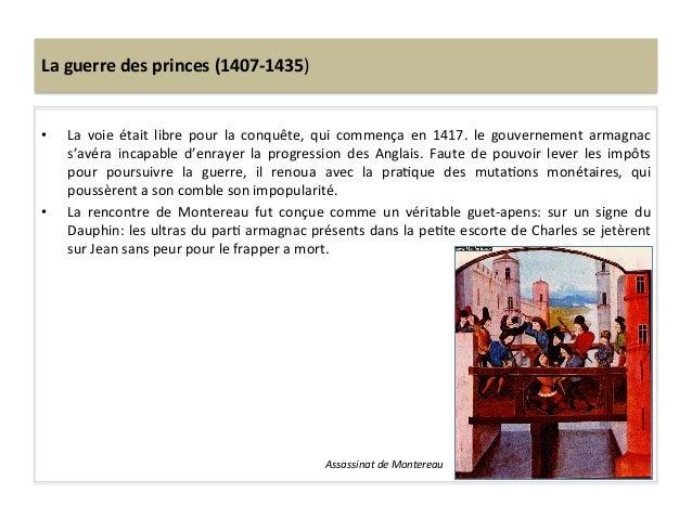 La guerre des princes (1407-‐1435) • La  voie  était  libre  pour  la  conquête,  qui  commenç...