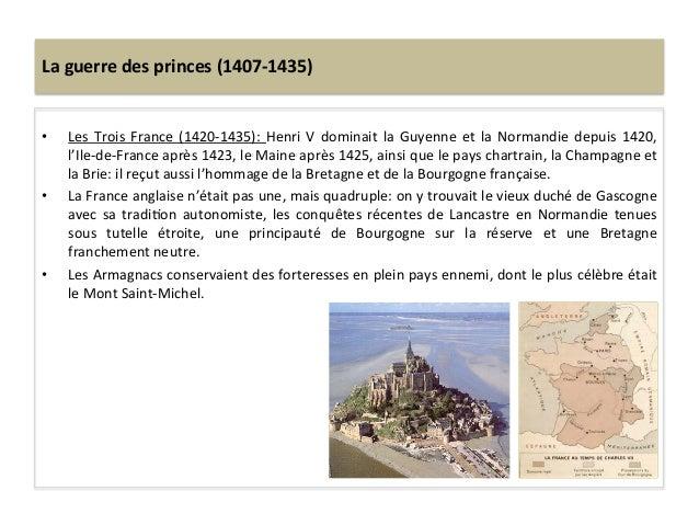 La guerre des princes (1407-‐1435) • Les Trois France (1420-‐1435): Henri V dominait la Guyen...