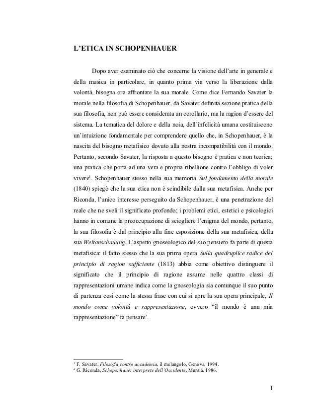L'ETICA IN SCHOPENHAUER           Dopo aver esaminato ciò che concerne la visione dell'arte in generale edella musica in p...