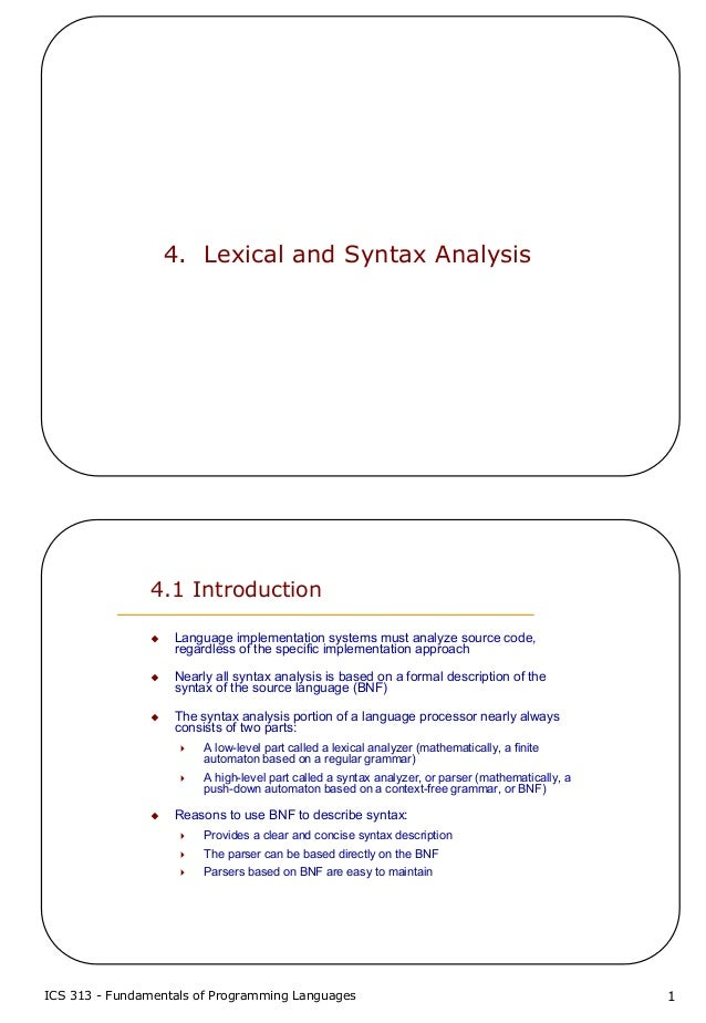 ICS 313 - Fundamentals of Programming Languages 14. Lexical and Syntax Analysis4.1 IntroductionLanguage implementation sys...