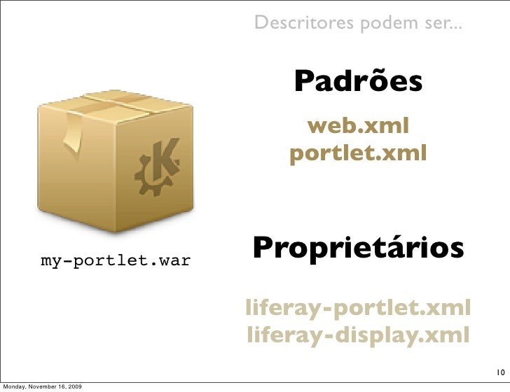 Descritores podem ser...                                  Padrões                                  web.xml                ...