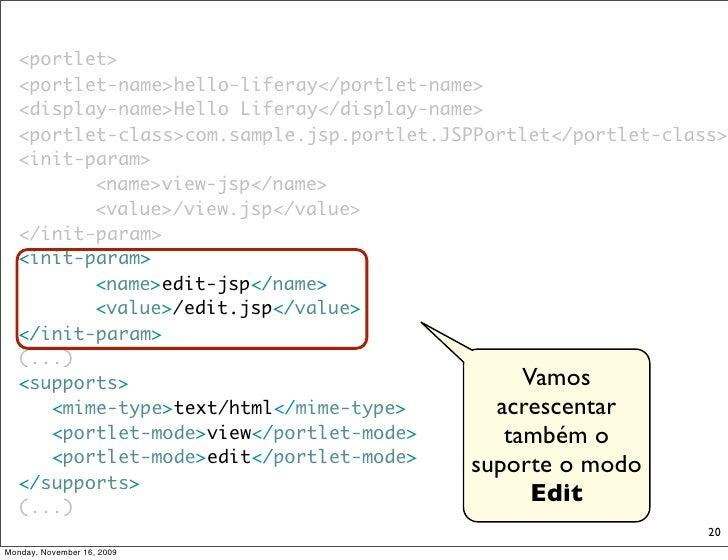 <portlet>    <portlet-name>hello-liferay</portlet-name>    <display-name>Hello Liferay</display-name>    <portlet-class>co...