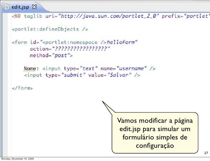 Vamos modificar a página                              edit.jsp para simular um                               formulário sim...
