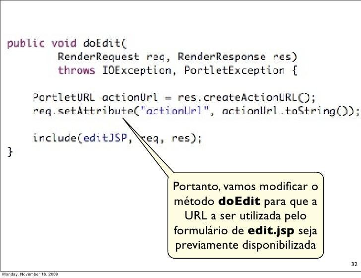 Portanto, vamos modificar o                             método doEdit para que a                               URL a ser ut...