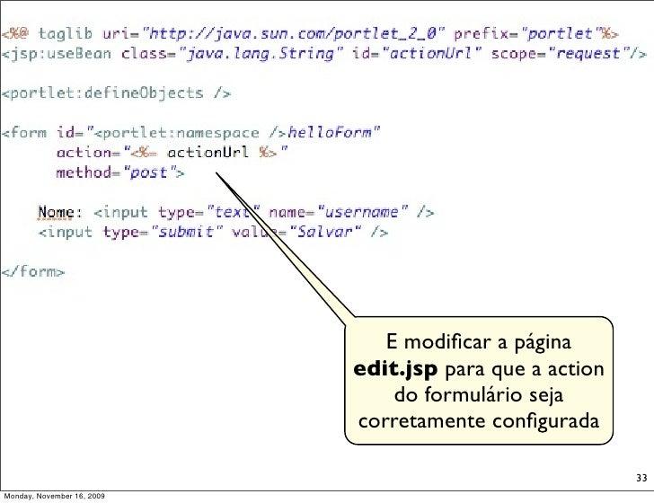 E modificar a página                             edit.jsp para que a action                                 do formulário s...