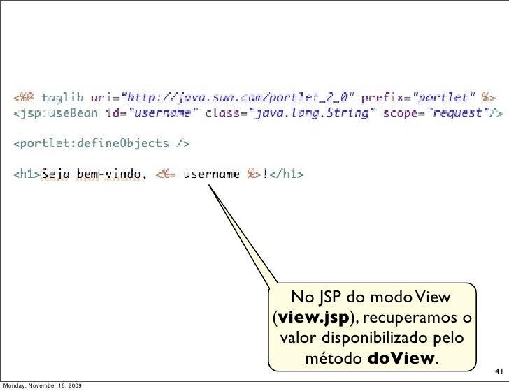 No JSP do modo View                             (view.jsp), recuperamos o                              valor disponibiliza...