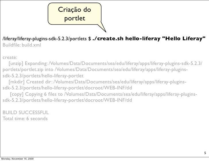 """Criação do                              portlet  /liferay/liferay-plugins-sdk-5.2.3/portlets $ ./create.sh hello-liferay """"..."""