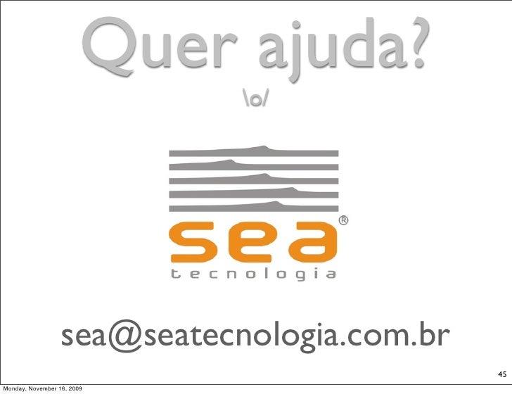 Quer ajuda?                              o/                       sea@seatecnologia.com.br                                ...