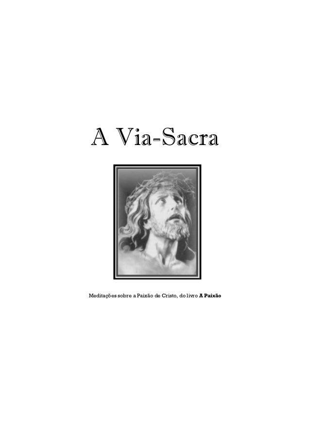 A Via-SacraMeditações sobre a Paixão de Cristo, do livro A Paixão