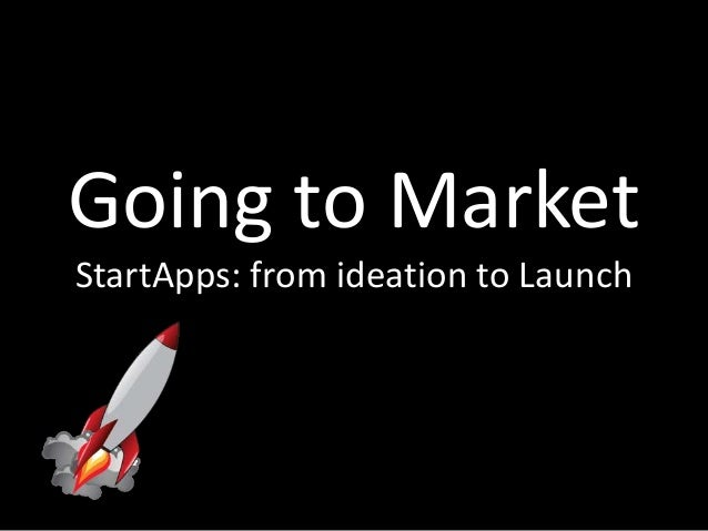 Going to Market StartApps: from ideation to Launch