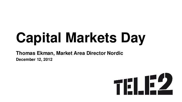 Capital Markets DayThomas Ekman, Market Area Director NordicDecember 12, 2012