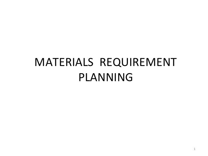 MATERIALS REQUIREMENT      PLANNING                        1