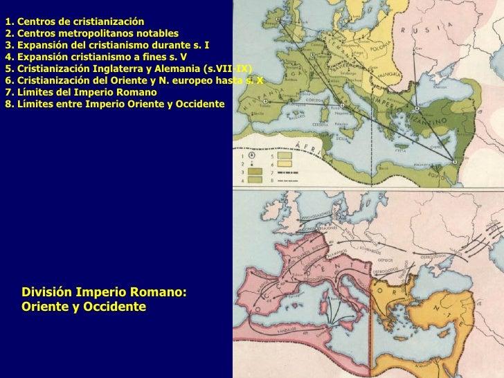1. Centros de cristianización 2. Centros metropolitanos notables 3. Expansión del cristianismo durante s. I 4. Expansión c...