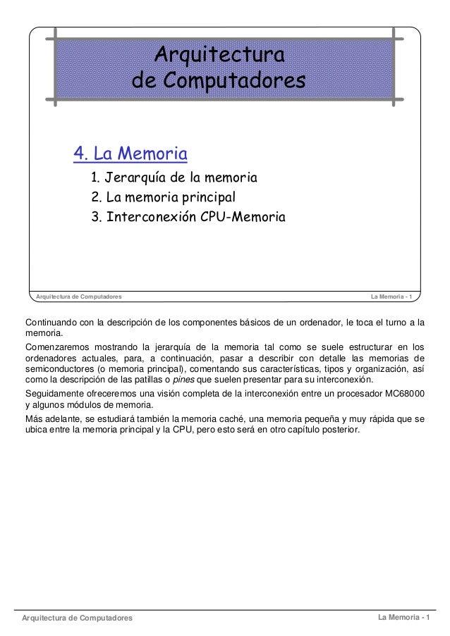 Arquitectura de Computadores La Memoria - 1 Arquitectura de Computadores La Memoria - 1 Arquitectura de Computadores 4. La...