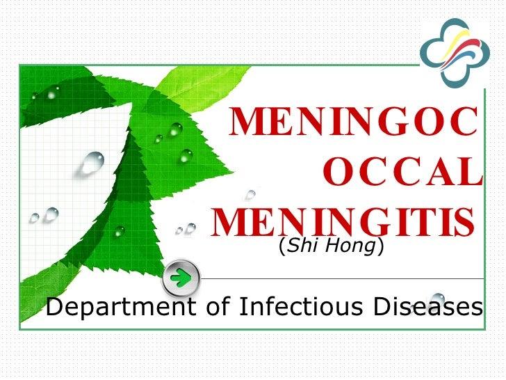 Department of Infectious Diseases ( Shi Hong ) MENINGOCOCCAL MENINGITIS