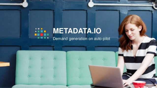METADATA.IO Demand generation on auto-pilot
