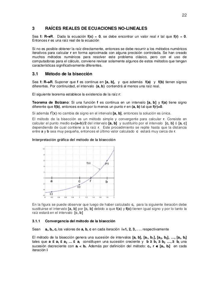 223       RAÍCES REALES DE ECUACIONES NO-LINEALESSea f: R→R. Dada la ecuación f(x) = 0, se debe encontrar un valor real r ...