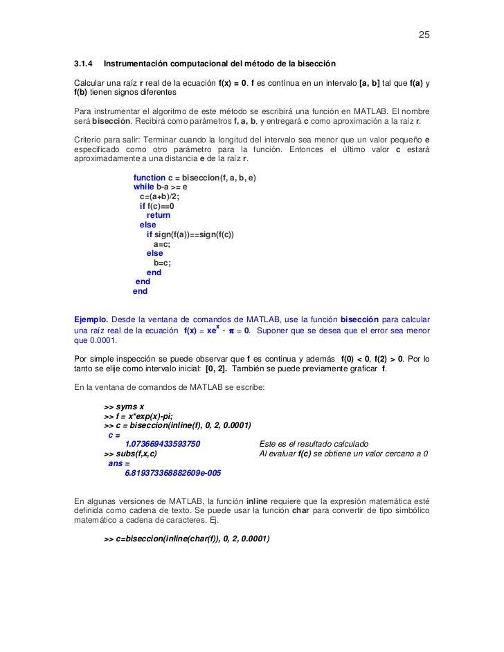 253.1.4   Instrumentación computacional del método de la bisecciónCalcular una raíz r real de la ecuación f(x) = 0. f es c...
