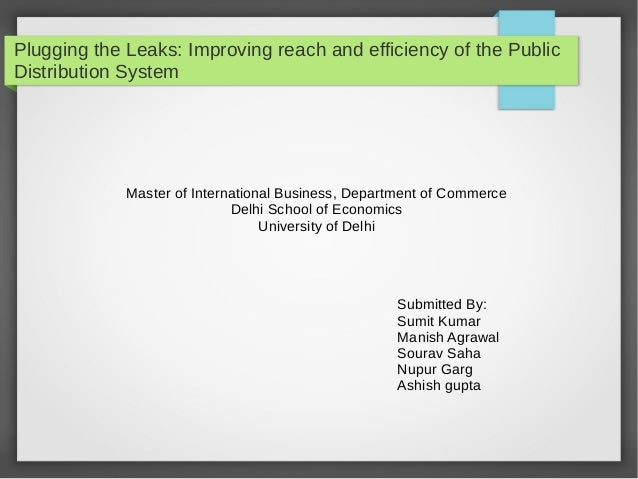 Plugging the Leaks: Improving reach and efficiency of the Public Distribution System Master of International Business, Dep...