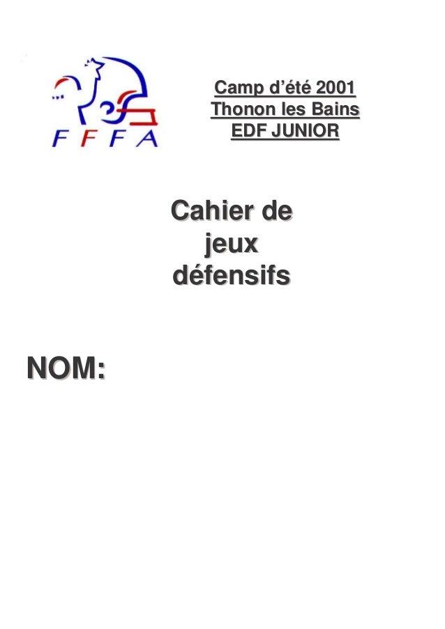 Camp d'été 2001         Thonon les Bains           EDF JUNIOR       Cahier de         jeux       défensifsNOM: