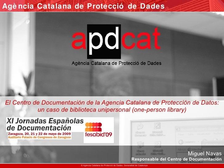 Agè ncia Catalana de Protecció de Dades     El Centro de Documentación de la Agencia Catalana de Protección de Datos:     ...