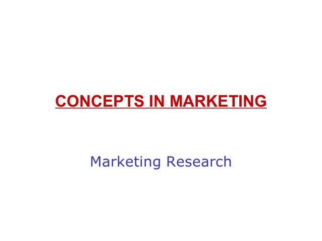 CONCEPTS IN MARKETING Marketing Research