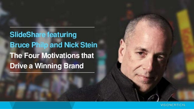SlideShare featuring  Bruce Philp and Nick Stein  The Four Motivations that  Drive a Winning Brand