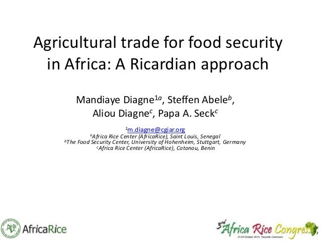 Agricultural trade for food security in Africa: A Ricardian approach Mandiaye Diagne1a, Steffen Abeleb, Aliou Diagnec, Pap...