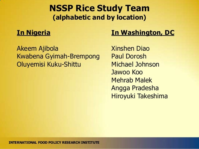 NSSP Rice Study Team (alphabetic and by location)  In Nigeria  In Washington, DC  Akeem Ajibola Kwabena Gyimah-Brempong Ol...