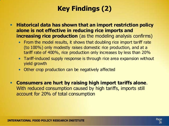 Key Findings (2)  Historical data has shown that an import restriction policy alone is not effective in reducing rice imp...