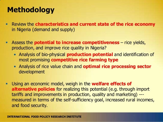 Methodology  Review the characteristics and current state of the rice economy in Nigeria (demand and supply)   Assess th...