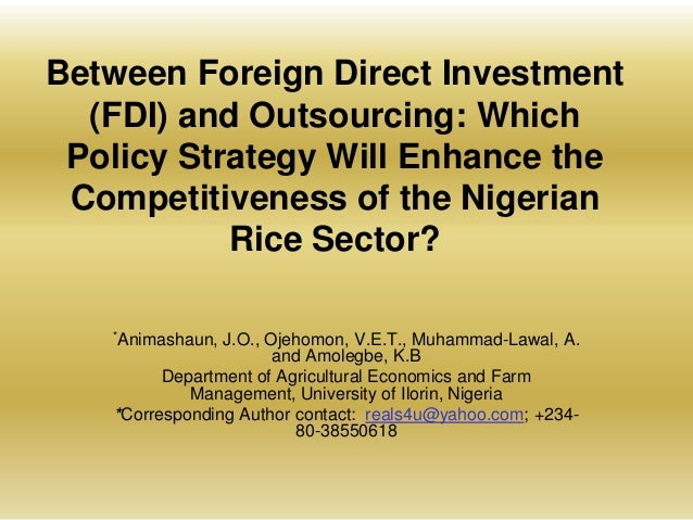 Between Foreign Direct Investment (FDI) and Outsourcing: Which Policy Strategy Will Enhance the Competitiveness of the Nig...