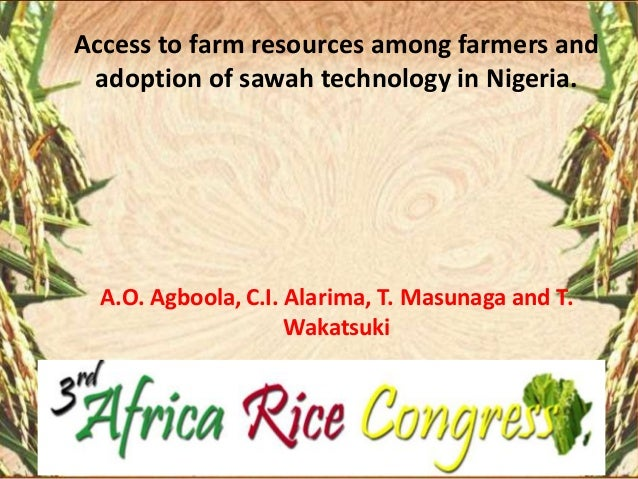 Access to farm resources among farmers and adoption of sawah technology in Nigeria.  A.O. Agboola, C.I. Alarima, T. Masuna...