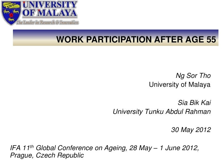 WORK PARTICIPATION AFTER AGE 55                                                    Ng Sor Tho                             ...