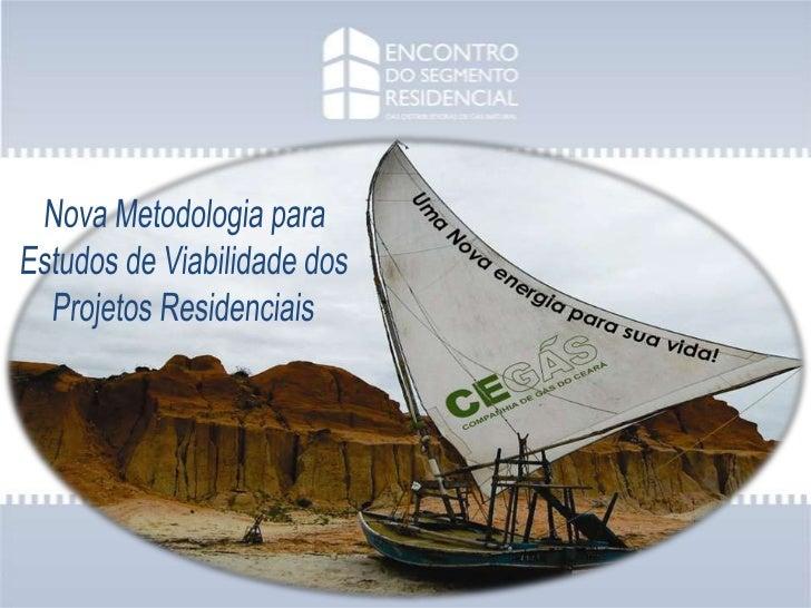 Nova Metodologia para <br />Estudos de Viabilidade dos<br />Projetos Residenciais<br />