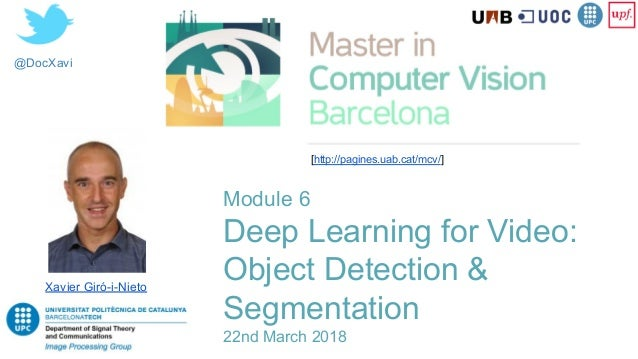 Deep Learning for Video: Object Detection & Segmentation