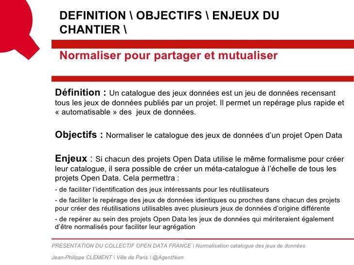 """Groupe de travail """"Normalisation des catalogues des jeux de données"""" - Open Data France - par Jean-Philippe Clément Slide 3"""