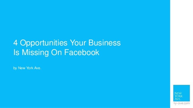 4 Opportunities Your Business Is Missing On Facebook by New York Ave.