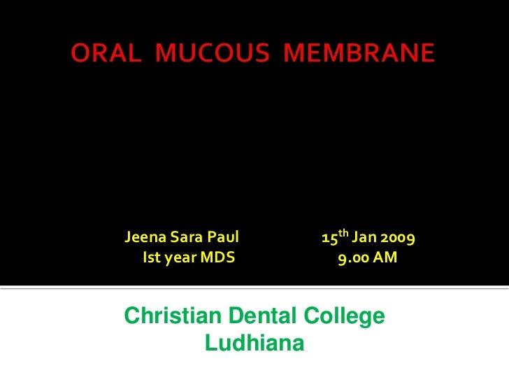 Jeena Sara Paul   15th Jan 2009  Ist year MDS      9.00 AMChristian Dental College        Ludhiana