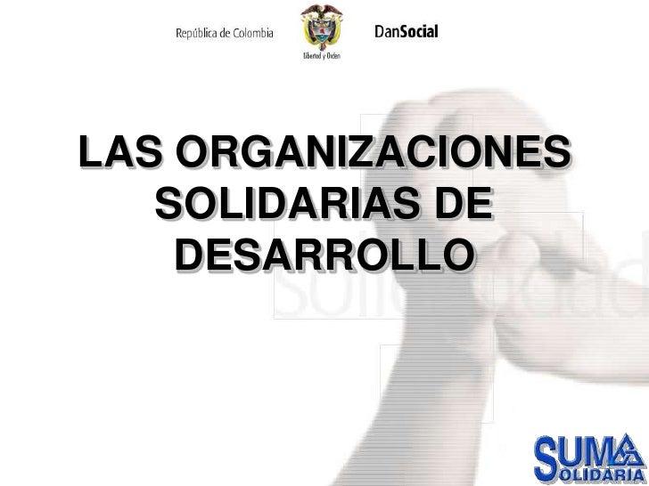 LAS ORGANIZACIONES SOLIDARIAS DE DESARROLLO<br />