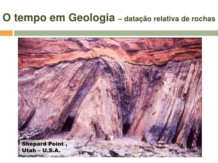 O tempo em Geologia – datação relativa de rochas     As trilobites eram artrópodes        (como as   aranhas,   lagostas, ...