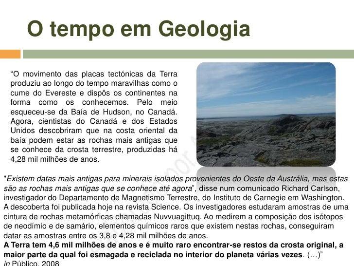 """O tempo em Geologia  """"O movimento das placas tectónicas da Terra  produziu ao longo do tempo maravilhas como o  cume do Ev..."""