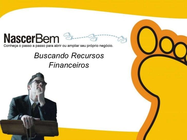 Buscando Recursos Financeiros