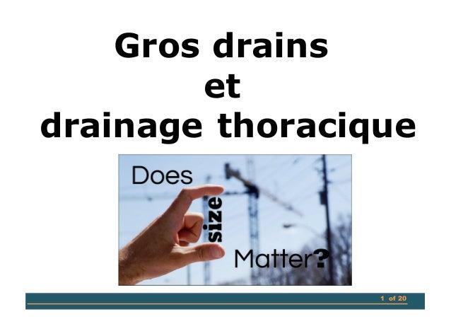 1 of 201 of 20 Gros drains et drainage thoracique