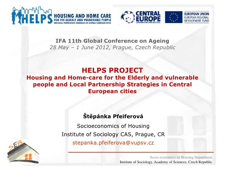 IFA 11th Global Conference on Ageing       28 May – 1 June 2012, Prague, Czech Republic                  HELPS PROJECTHous...